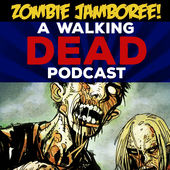 Zombie Jamboree: A Walking Dead Podcast